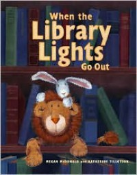 When the Library Lights Go Out - Megan McDonald, Katherine Tillotson