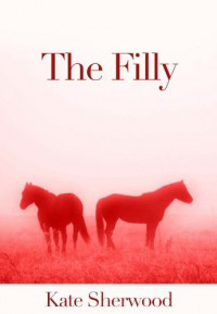 The Filly (Dark Horse, #2.4) - Kate Sherwood