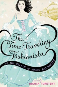 The Time-Traveling Fashionista at the Palace of Marie Antoinette - Bianca Turetsky