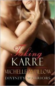 Taking Karre  - Michelle M. Pillow
