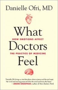 What Doctors Feel: How Emotions Affect the Practice of Medicine -