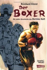 Der Boxer: Die Überlebensgeschichte des Hertzko Haft - Reinhard Kleist