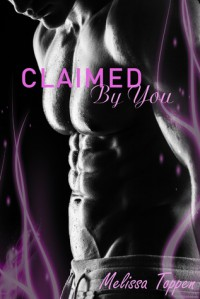 Claimed by You - Melissa Toppen
