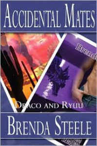 Draco and Ryuu (Accidental Mates, #1 & #2) - Brenda Steele