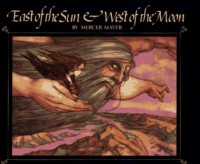 East of the Sun and West of the Moon - Mercer Mayer
