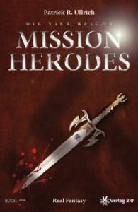 Die vier Reiche: Mission Herodes - Patrick R. Ullrich