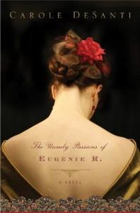 The Unruly Passions of Eugénie R. - Carole DeSanti