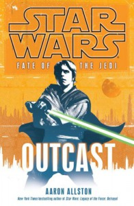 Outcast (Star Wars: Fate of the Jedi, Book 1) - Aaron Allston
