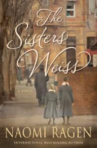 The Sisters Weiss - Naomi Ragen