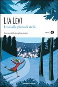 Una valle piena di stelle - Lia Levi, Desideria Guicciardini