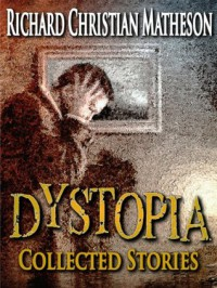 Dystopia - Richard Christian Matheson