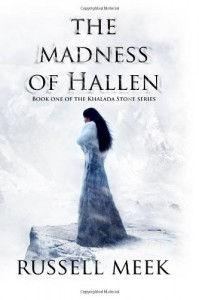 The Madness of Hallen (The Khalada Stone) (Volume 1) - Mr Russell Meek