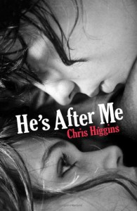 He's After Me - Chris Higgins