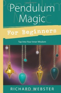 Pendulum Magic for Beginners: Power to Achieve All Goals - Richard Webster, Michael Maupin, Kevin R. Brown