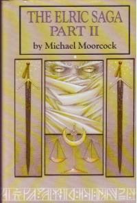 The Elric Saga Part II - Michael Moorcock, Robert Gould