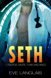 Seth: Futuristic Spy Romance (Cyborgs: More Than Machines) - Eve Langlais