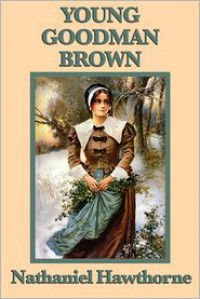 Young Goodman Brown - Nathaniel Hawthorne
