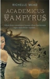 Academicus Vampyrus (Academicus Vampyrus, #1) - Richelle Mead, Carolien Metaal