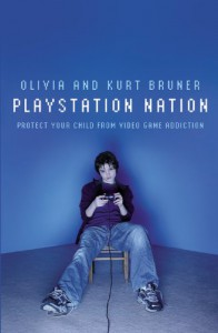 Playstation Nation: Protect Your Child from Video Game Addiction - Olivia Bruner, Kurt Bruner