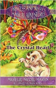 Princess and Missy's Magical Adventures: The Crystal Heart - Michelle Nicole Martin