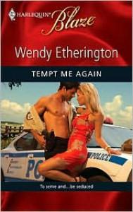 Tempt Me Again (Harlequin Blaze #524) - Wendy Etherington