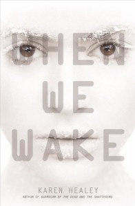 When We Wake - Karen Healey