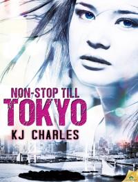 Non-Stop Till Tokyo - K.J. Charles