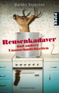 Reusenkadaver und andere Unannehmlichkeiten: Kriminalroman (Otto Kuhala-Reihe) - Markku Ropponen