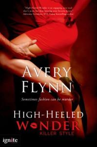 High-heeled Wonder (A Killer Style Novel) - Avery Flynn