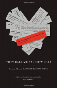 They Call Me Naughty Lola: Personal Ads from the London Review of Books - David  Rose