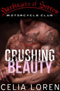 Crushing Beauty (Harbingers of Sorrow MC) - Celia Loren