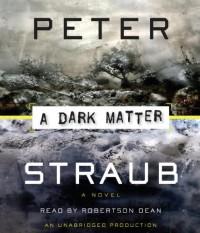 A Dark Matter - Peter Straub, Robertson Dean