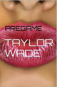 Pregame - Taylor  Wade