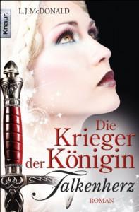 Die Krieger der Königin: Falkenherz: Roman (Knaur TB) - L. J. McDonald