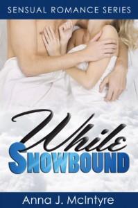 While Snowbound - Anna J. McIntyre