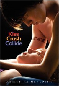 Kiss Crush Collide - Christina Meredith