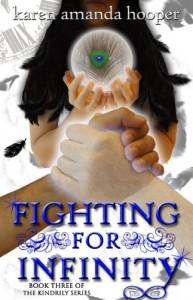 FIGHTING FOR INFINITY (The Kindrily) - Karen Amanda Hooper
