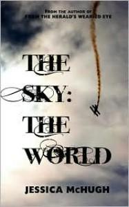 The Sky: The World - Jessica McHugh
