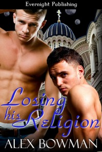 Losing His Religion - Alex Bowman