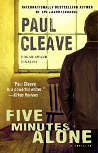 Five Minutes Alone: A Thriller (Christchurch Noir Crime Series) - Paul Cleave