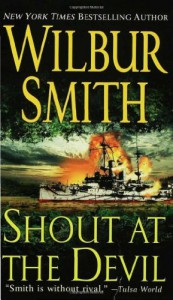 Shout at the Devil - Wilbur Smith