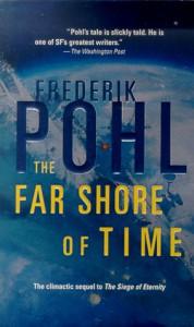 The Far Shore of Time (Eschaton Sequence) - Frederik Pohl