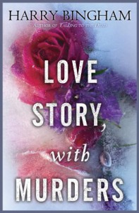 Love Story, With Murders: A Novel - Harry Bingham