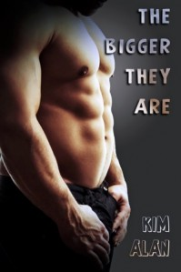 The Bigger They Are - Kim Alan