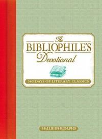 The Bibliophile's Devotional: 365 Days of Literary Classics - Hallie Ephron