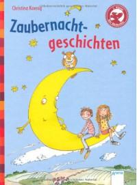 Zaubernacht-Geschichten: Der Bücherbär: Kleine Geschichten - Christina Koenig