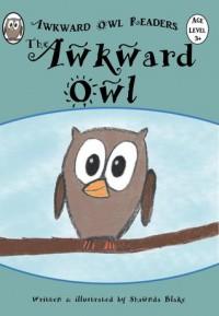 The Awkward Owl - Shawnda Blake