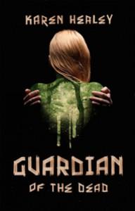 Guardian of the Dead (Trade Paperback) - Karen Healey