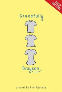 Gracefully Grayson - Ami Polonsky