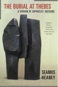 The Burial at Thebes: A Version of Sophocles' Antigone - Seamus Heaney
